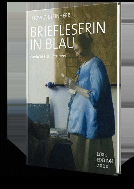 Steinherr, Briefleserin in Blau. Gedichtezu Vermeer