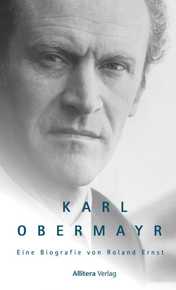 Cover zur Biografie Karl Obermayr, dem legendären Volksschauspieler bekannt aus dem Monaco Franze