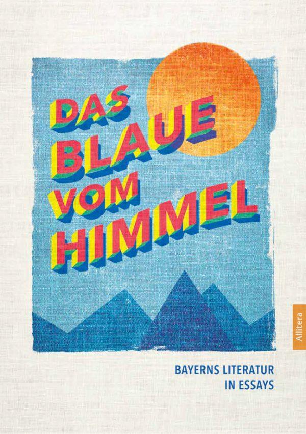 Cover von das Blaue vom Himmel, Bayerns Literatur