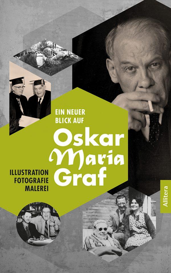 Ein neuer Blick auf Oskar Maria Graf