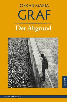 Der Abgrund - der unbekannte Roman von Oskar Maria Graf