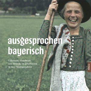 ausgesprochen bayerisch Bildband