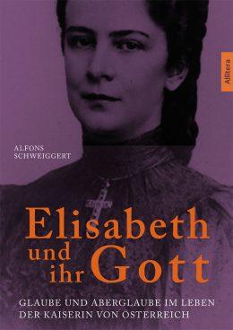 Cover Kaiserin Elisabeth und ihr Gott, Sisi