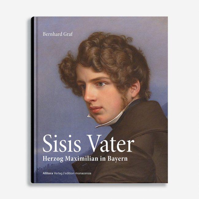 Buchcover Bernhard Graf Sisis Vater