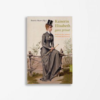 Buchcover Beatrix Meyer Kaiserin Elisabeth ganz privat