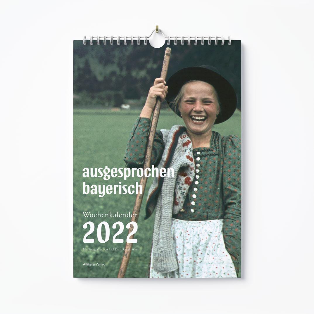 BuchcoverPaul Ernst Rattelmüller ausgesprochen bayerisch Wochenkalender 2022