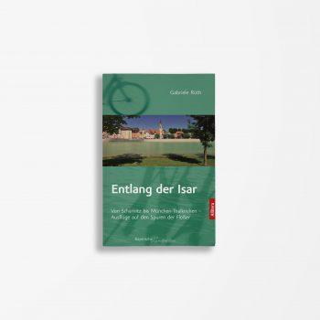 Buchcover Gabriele Rüth Entlang der Isar Band 1