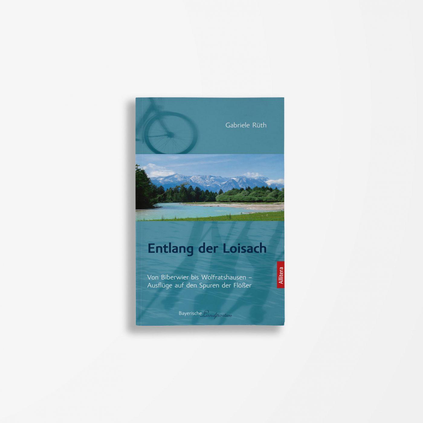Buchcover Gabriele Rüth Entlang der Loisach