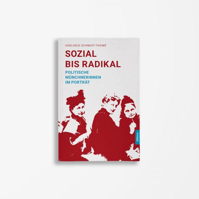 Buchcover Adelheid Schmidt-Thomé Sozial bis radikal