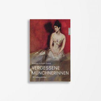Buchcover Adelheid Schmidt-Thomé Vergessene Münchnerinnen