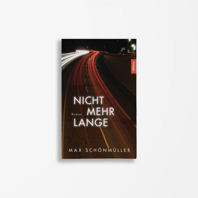 Buchcover Schönmüller Max Nicht mehr lange