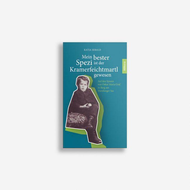 Buchcover Katja Sebald Mein bester Spezi ist der Kramerfeichtmartl gewesen