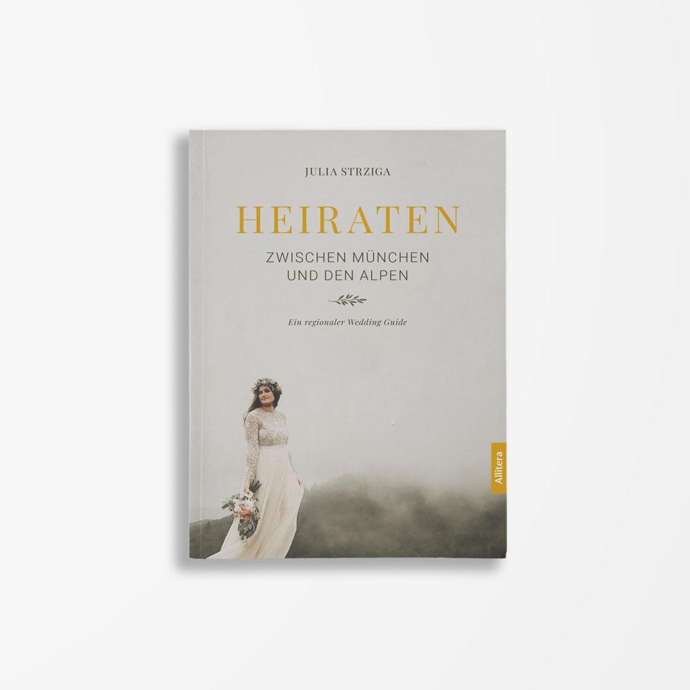 Buchcover Julia Strziga Heiraten zwischen München und den Alpen