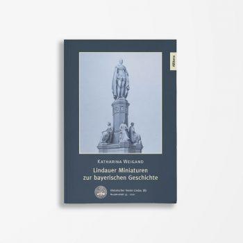 Buchcover Katharina Weigand Lindauer Miniaturen zur bayerischen Geschichte