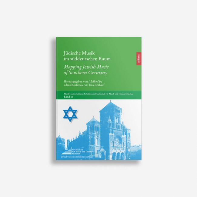 Buchcover Claus Bockmaier Tina Frühauf Jüdische Musik im süddeutschen Raum Mapping Jewish Music of Southern Germany