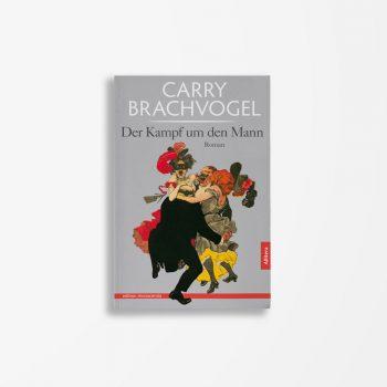 Buchcover Carry Brachvogel Der Kampf um den Mann