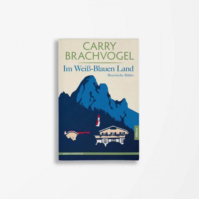 Buchcover Carry Brachvogel Im Weiß-Blauen Land