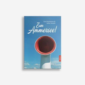 Buchcover Gerd Holzheimer Volker Derlath Zum Ammersee
