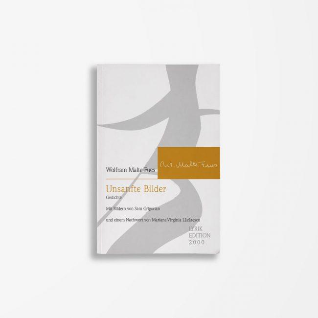 Buchcover Wolfram Malte Fues Unsanfte Bilder