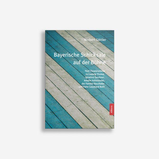 Buchcover Norbert Göttler Bayerische Schicksale auf der Bühne