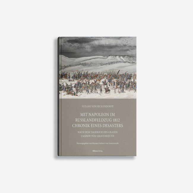 Buchcover Suzane von Seckendorff Mit Napoleon im Russlandfeldzug 1812 Chronik eines Desasters