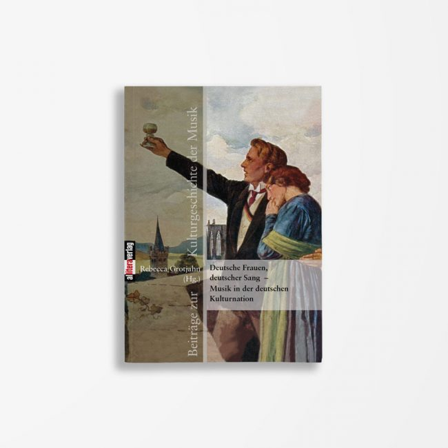 Buchcover Rebecca Grotjahn Deutsche Frauen deutscher Sang – Musik in der deutschen Kulturnation
