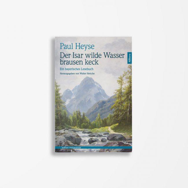Buchcover Paul Heyse Der Isar wilde Wasser brausen keck