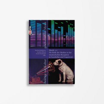 Buchcover Marleen Hoffmann, Joachim Iffland, Sarah Schauberger Musik 2.0 Die Rolle der Medien in der musikalischen Rezeption in Geschichte und Gegenwart