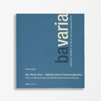 Buchcover Kristina Kargl Die Weiße Rose – Defizite einer Erinnerungskultur