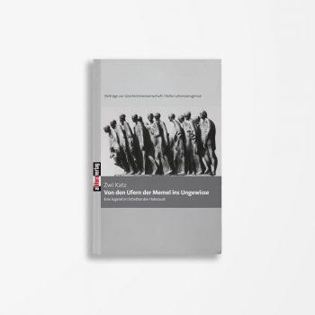 Buchcover Zwi Katz Von den Ufern der Memel ins Ungewisse