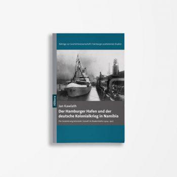 Buchcover Jan Kawlath Der Hamburger Hafen und der deutsche Kolonialkrieg in Namibia