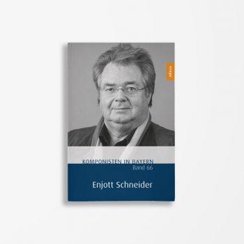Buchcover Theresa Henkel Franzpeter Meßmer Komponisten in Bayern Band 66 Enjott Schneider
