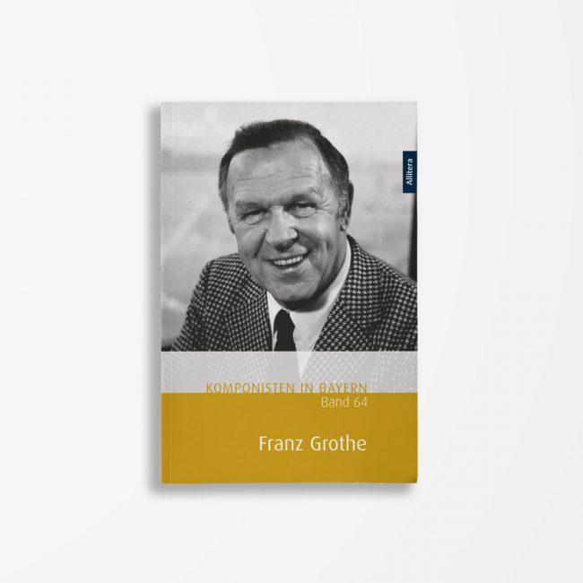 Buchcover Theresa Henkel Franzpeter Meßmer Komponisten in Bayern Band 64 Franz Grothe