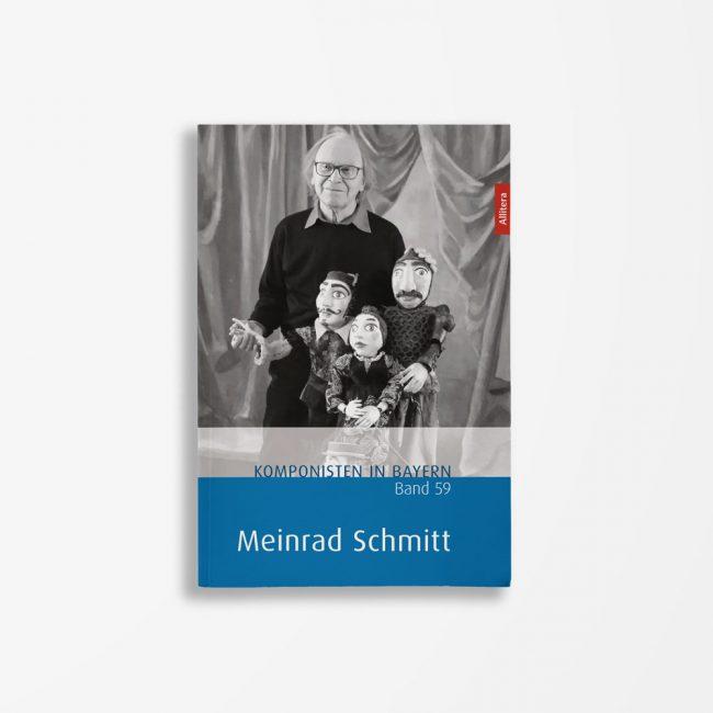 Buchcover Theresa Henkel Franzpeter Meßmer Komponisten in Bayern Band 59 Meinrad Schmitt