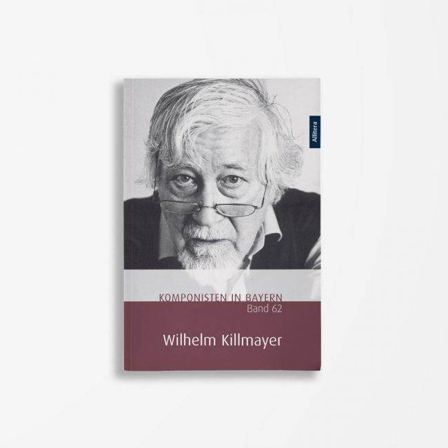 Buchcover Theresa Henkel Franzpeter Meßmer Komponisten in Bayern Band 62 Wilhelm Killmayer
