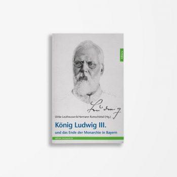 Buchcover Leutheusser Rumschoettel König Ludwig III