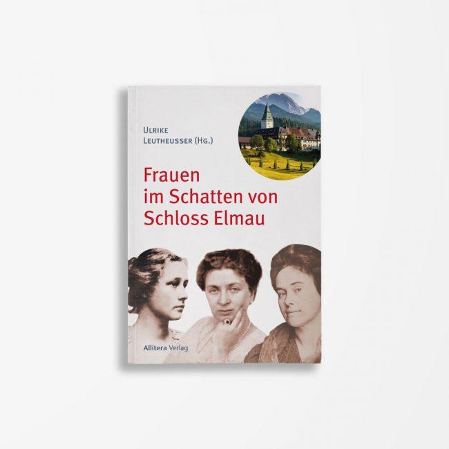 Buchcover Ulrike Leutheusser Frauen im Schatten von Schloss Elmau