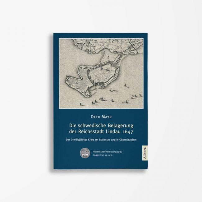 Buchcover Otto Mayr Die schwedische Belagerung der Reichsstadt Lindau 1647