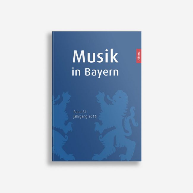 Buchcover Gesellschaft für Bayerische Musikgeschichte e. V. Musik in Bayern Band 81 Jahrgang 2016
