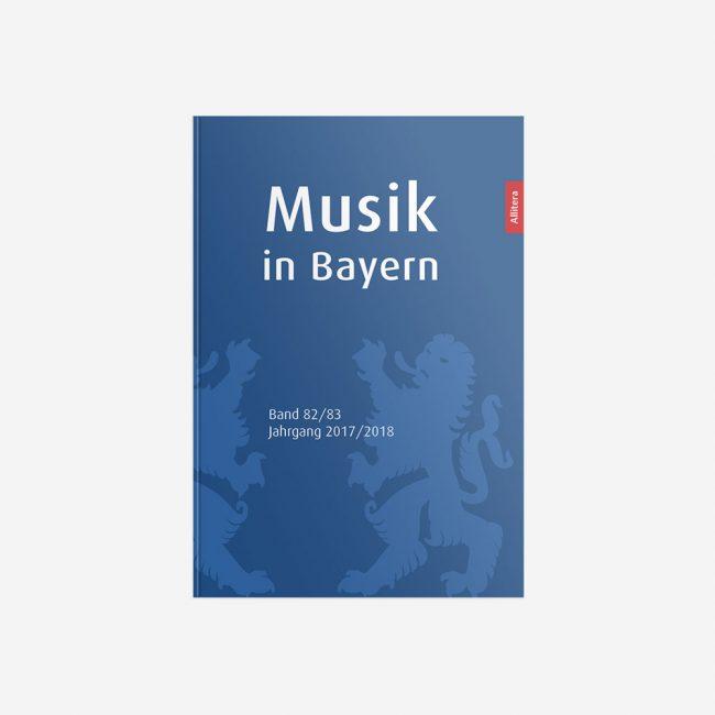 Buchcover Gesellschaft für Bayerische Musikgeschichte e. V. Musik in Bayern Band 82/83 Jahrgang 2017/2018