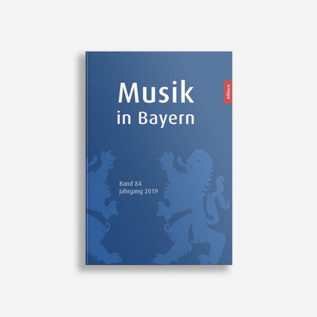 Buchcover Gesellschaft für Bayerische Musikgeschichte e. V. Musik in Bayern Band 84 Jahrgang 2019
