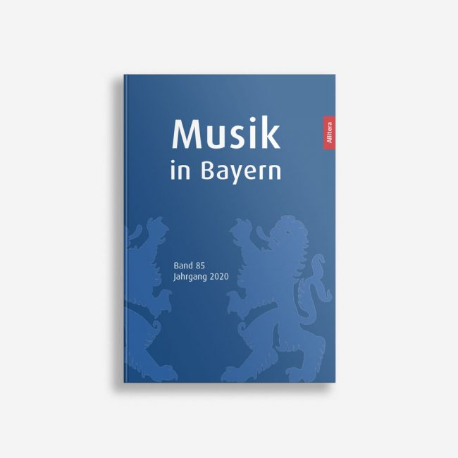 Buchcover Gesellschaft für Bayerische Musikgeschichte e. V. Musik in Bayern Band 85 Jahrgang 2020