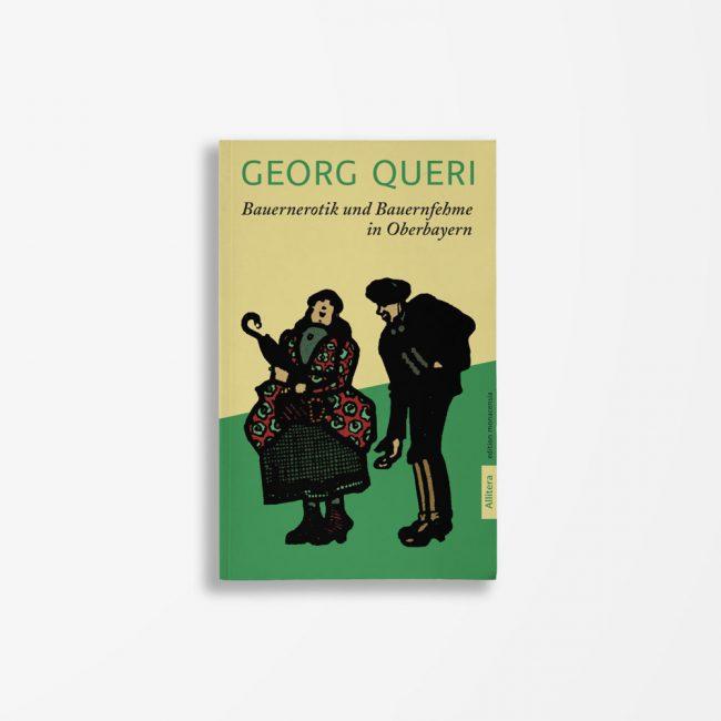 Buchcover Georg Queri Bauernerotik und Bauernfehme in Oberbayern