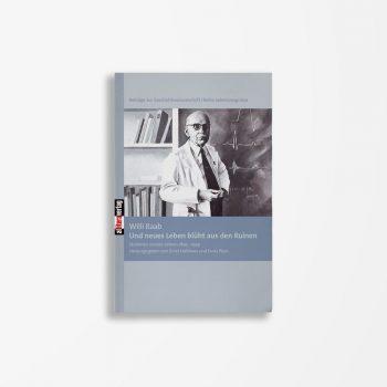 Buchcover Willi Raab Und neues Leben blüht aus den Ruinen