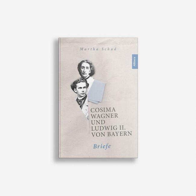 Buchcover Martha Schad Cosima Wagner und Ludwig II von Bayern