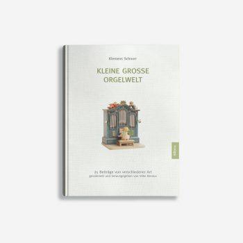 Buchcover Klemens Schnorr Kleine große Orgelwelt