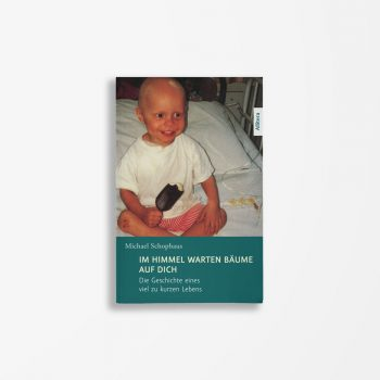 Buchcover Michael Schophaus Im Himmel warten Bäume auf dich