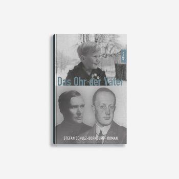 Buchcover Stefan Schulz-Dornburg Das Ohr der Väter
