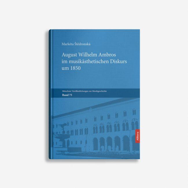 Buchcover Markéta Štedronská August Wilhelm Ambros im musikästhetischen Diskurs um 1850