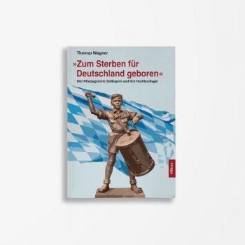Buchcover Thomas Wagner Zum Sterben für Deutschland geboren